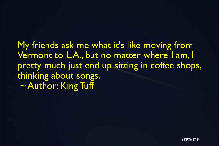 Sitting Pretty Quotes By King Tuff