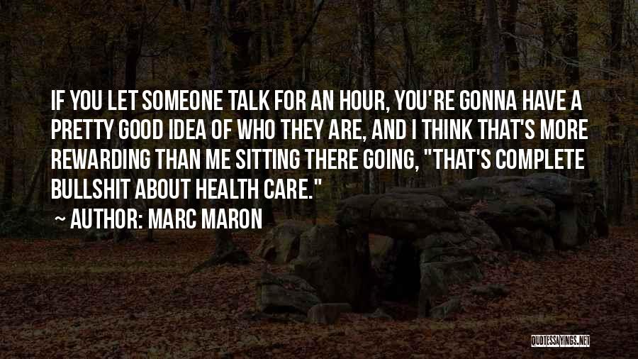 Sitting Pretty Quotes By Marc Maron