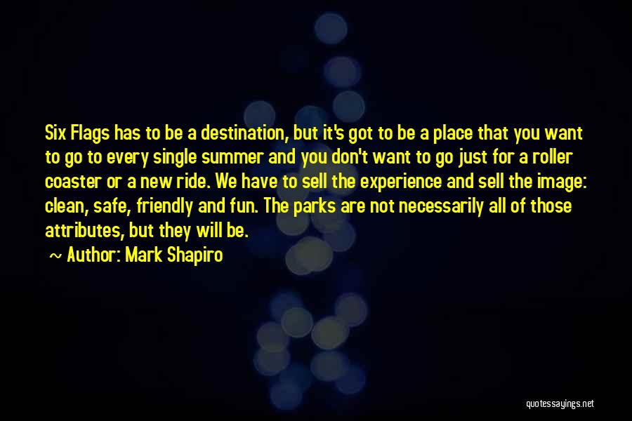 Six Flags Quotes By Mark Shapiro