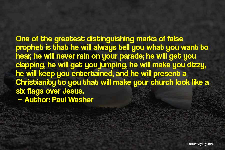 Six Flags Quotes By Paul Washer