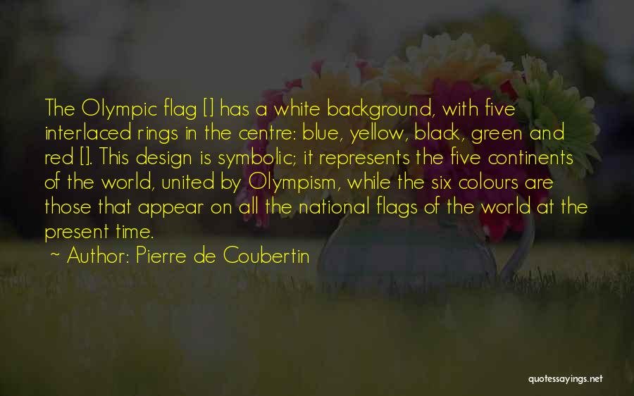 Six Flags Quotes By Pierre De Coubertin