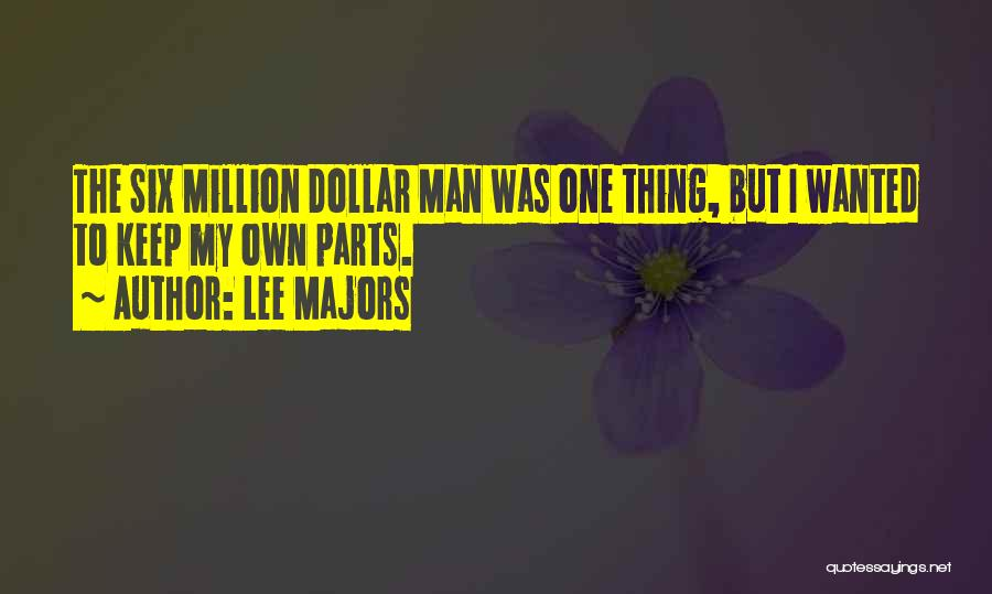 Six Million Dollar Man Quotes By Lee Majors