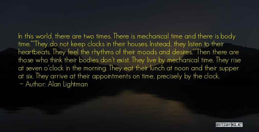 Six O'clock Quotes By Alan Lightman