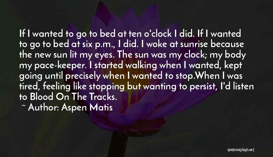 Six O'clock Quotes By Aspen Matis