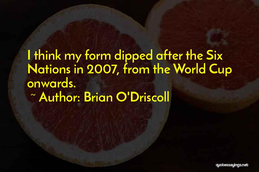 Six O'clock Quotes By Brian O'Driscoll