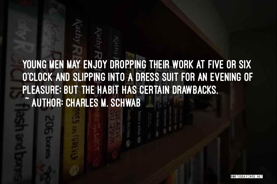 Six O'clock Quotes By Charles M. Schwab