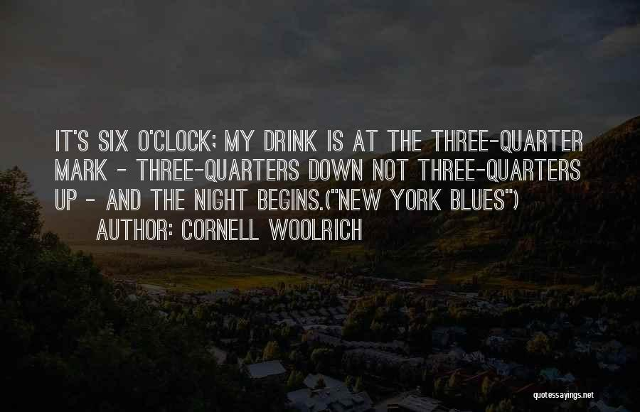 Six O'clock Quotes By Cornell Woolrich