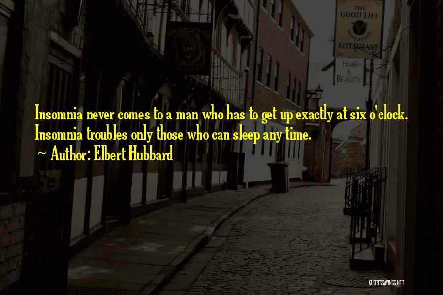 Six O'clock Quotes By Elbert Hubbard