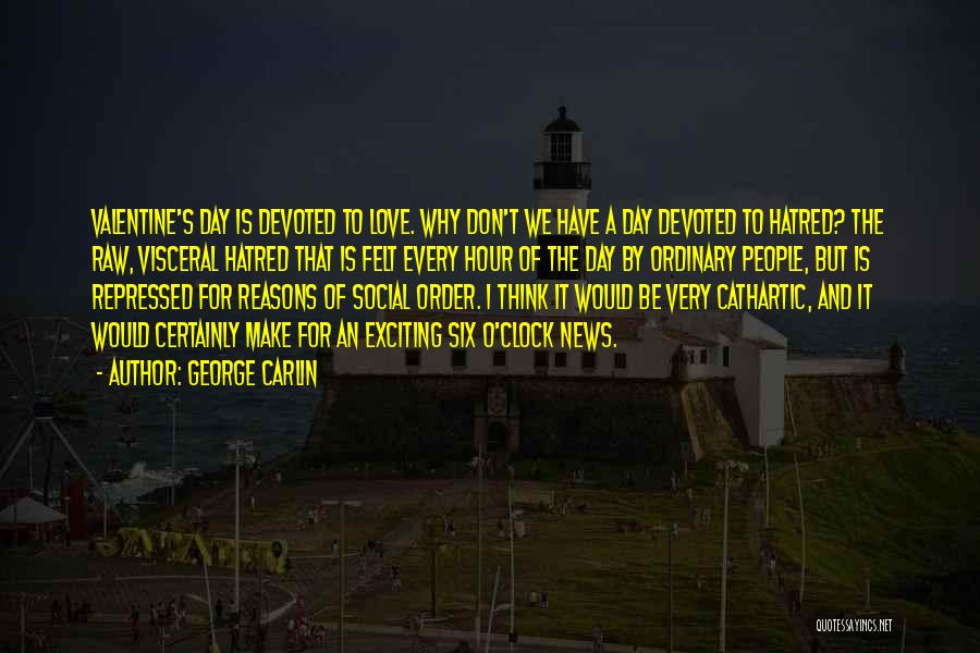 Six O'clock Quotes By George Carlin
