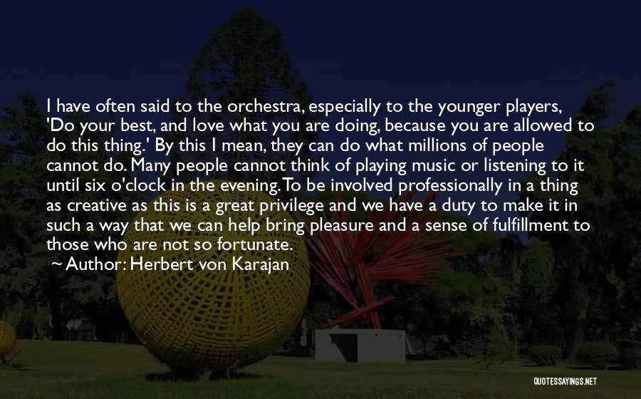 Six O'clock Quotes By Herbert Von Karajan