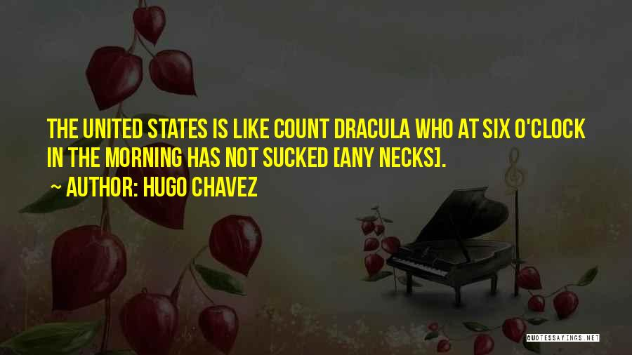 Six O'clock Quotes By Hugo Chavez