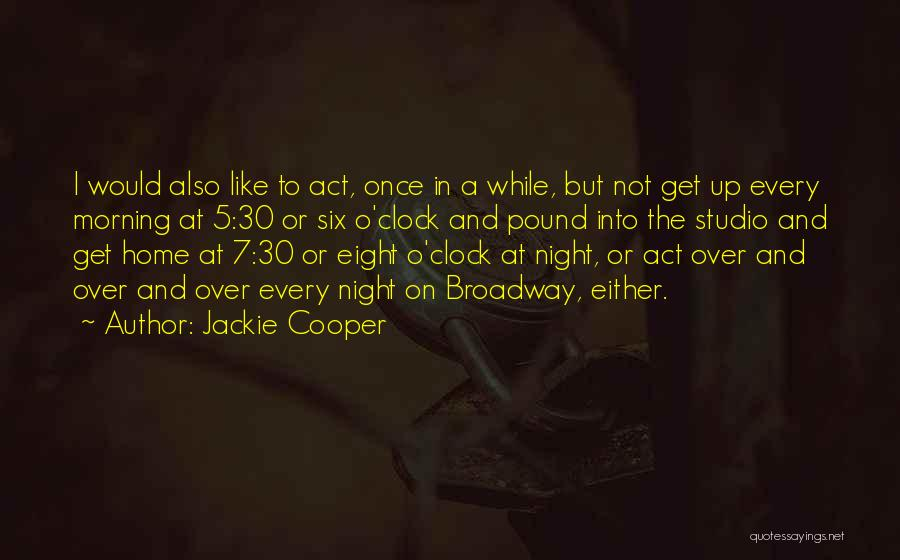 Six O'clock Quotes By Jackie Cooper
