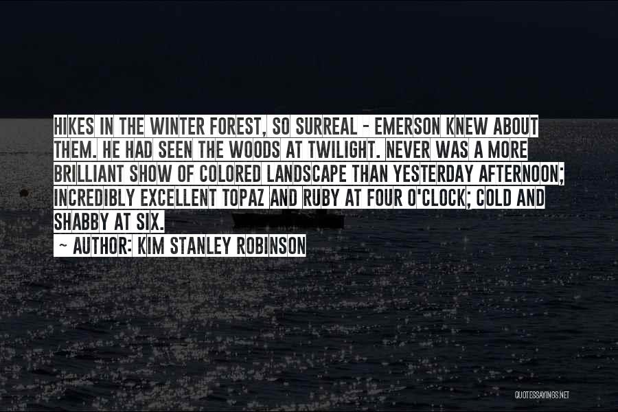 Six O'clock Quotes By Kim Stanley Robinson