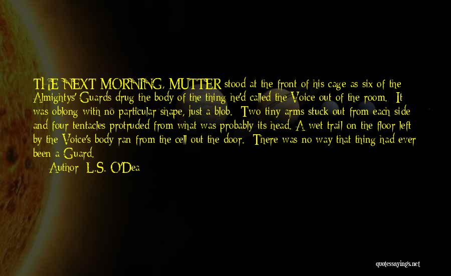 Six O'clock Quotes By L.S. O'Dea