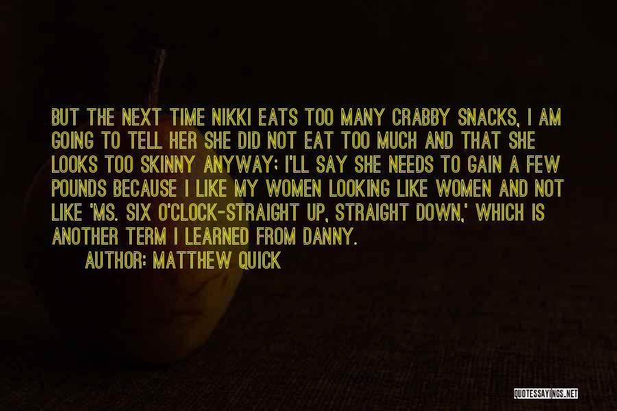 Six O'clock Quotes By Matthew Quick