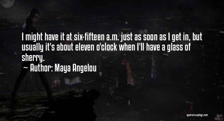 Six O'clock Quotes By Maya Angelou