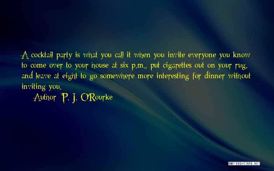 Six O'clock Quotes By P. J. O'Rourke