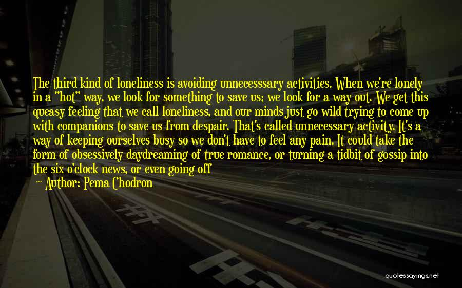 Six O'clock Quotes By Pema Chodron