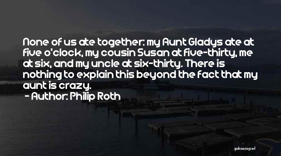 Six O'clock Quotes By Philip Roth