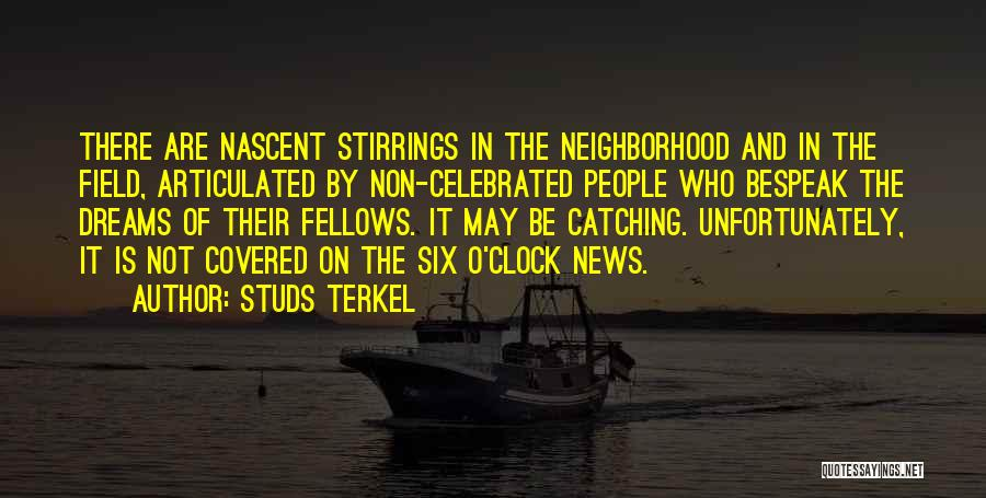 Six O'clock Quotes By Studs Terkel