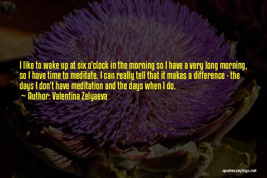 Six O'clock Quotes By Valentina Zelyaeva