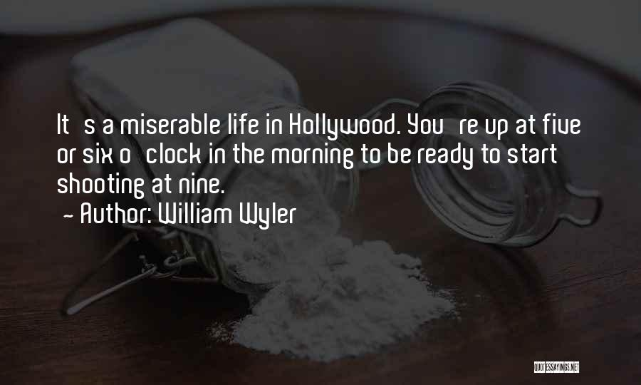 Six O'clock Quotes By William Wyler