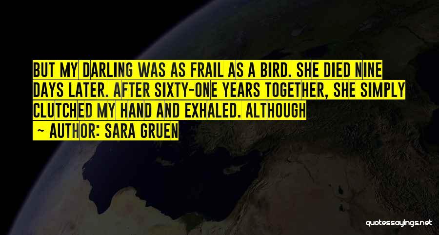 Sixty Nine Quotes By Sara Gruen