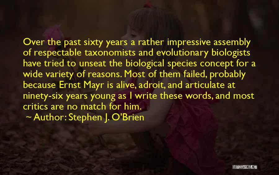 Sixty Years Young Quotes By Stephen J. O'Brien