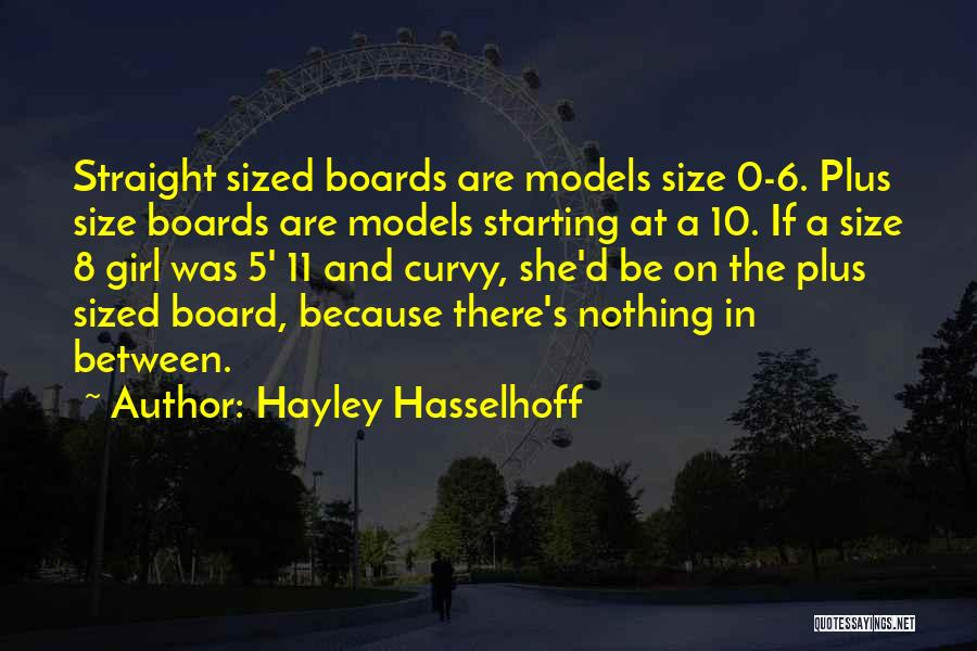 Size 0 Models Quotes By Hayley Hasselhoff