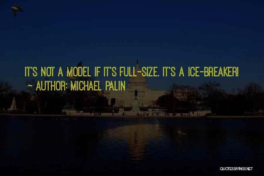 Size 0 Models Quotes By Michael Palin