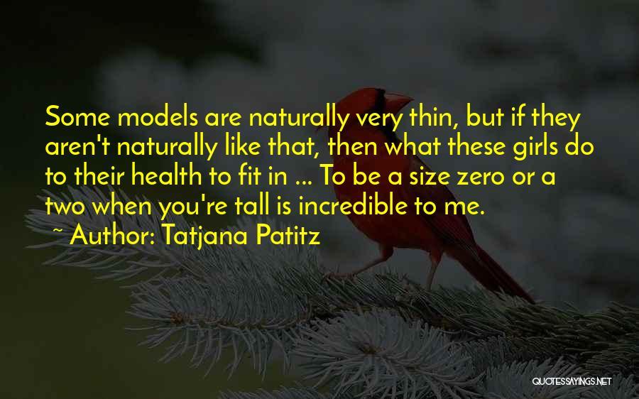 Size 0 Models Quotes By Tatjana Patitz