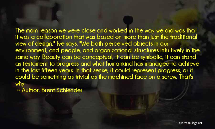 Size And Beauty Quotes By Brent Schlender