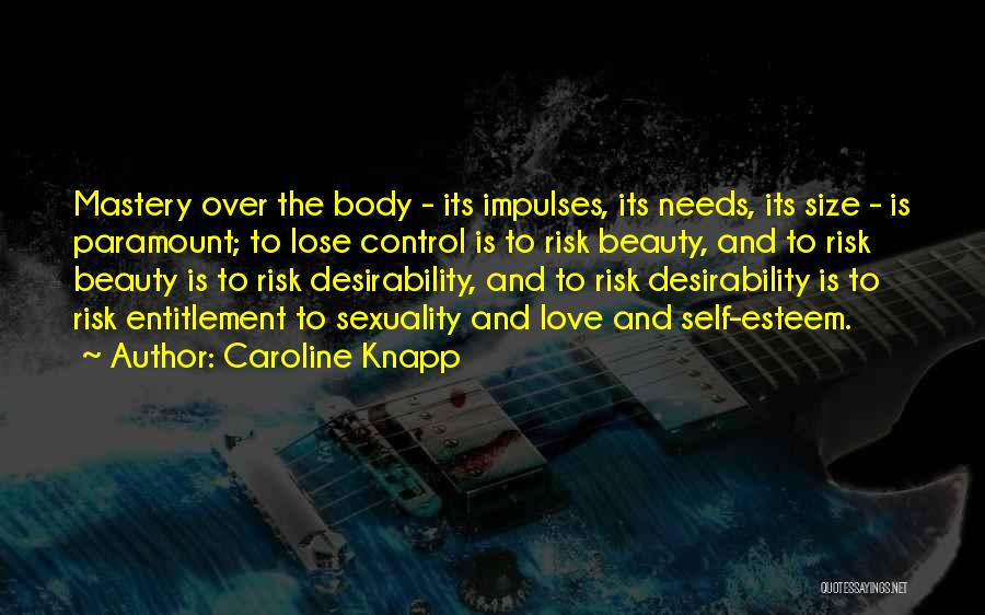 Size And Beauty Quotes By Caroline Knapp
