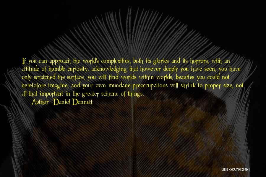 Size And Beauty Quotes By Daniel Dennett