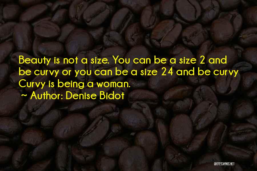 Size And Beauty Quotes By Denise Bidot