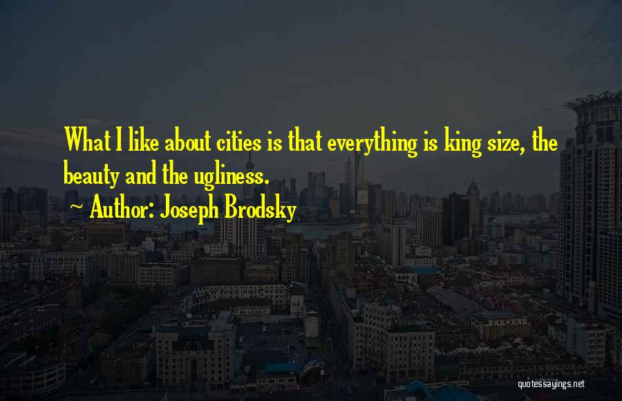 Size And Beauty Quotes By Joseph Brodsky