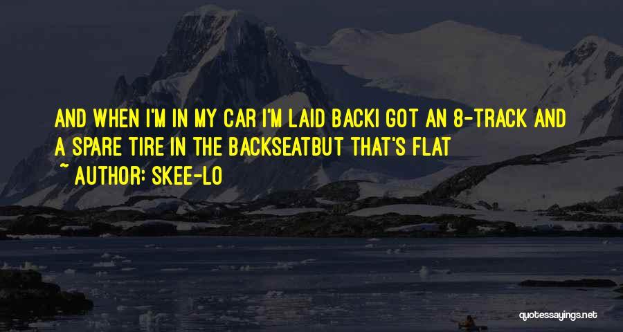 Skee-Lo Quotes 914029