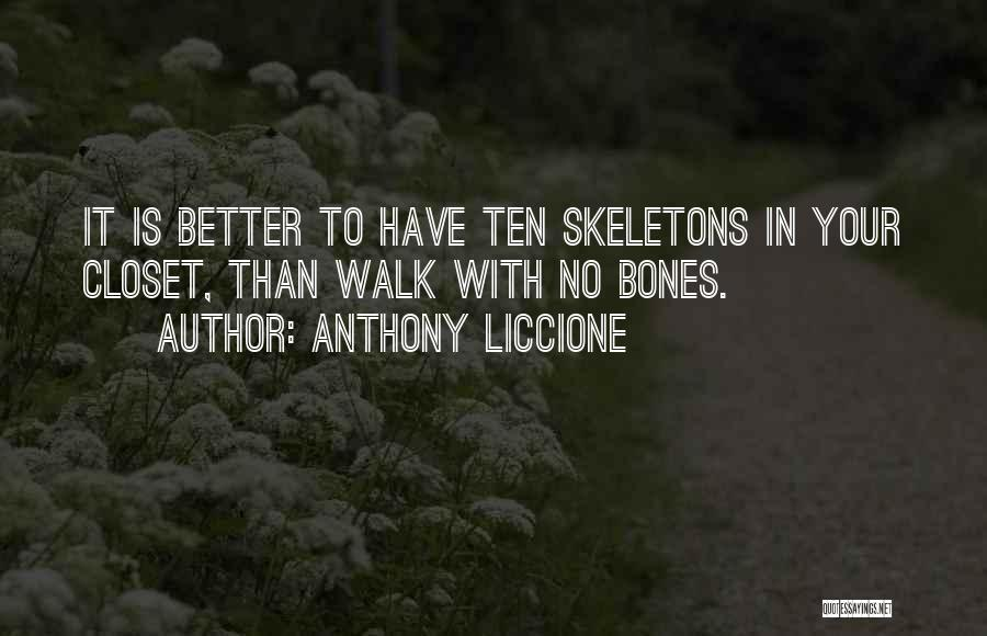 Skeletons In Your Closet Quotes By Anthony Liccione