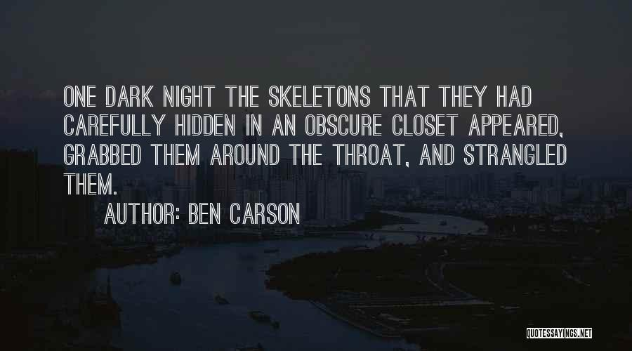 Skeletons In Your Closet Quotes By Ben Carson