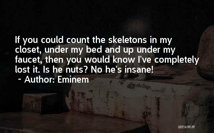 Skeletons In Your Closet Quotes By Eminem