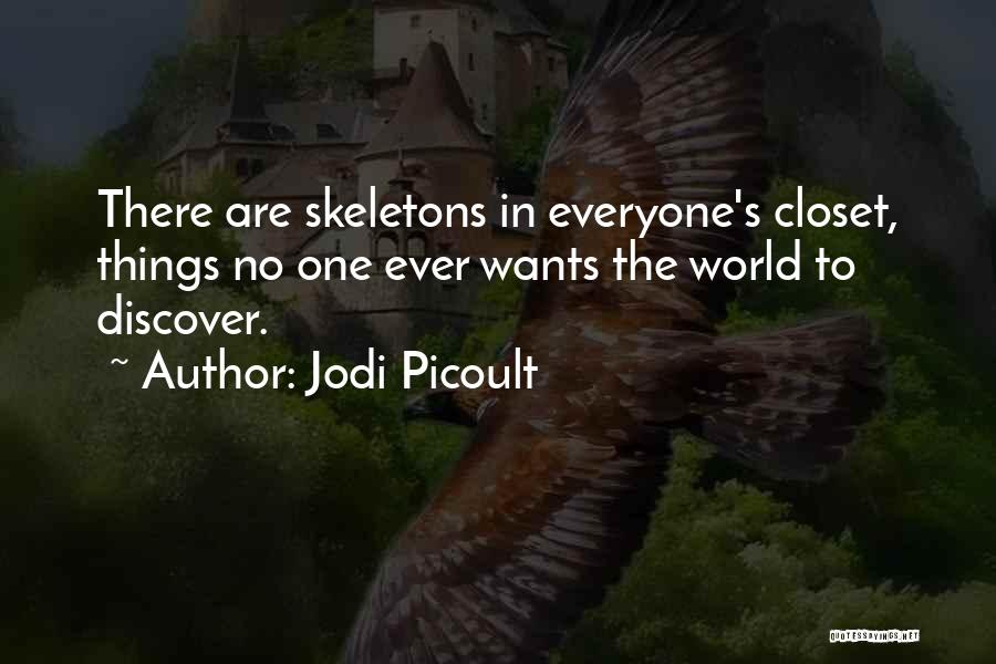 Skeletons In Your Closet Quotes By Jodi Picoult