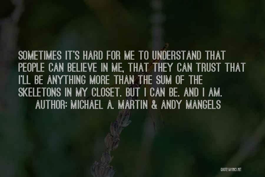 Skeletons In Your Closet Quotes By Michael A. Martin & Andy Mangels