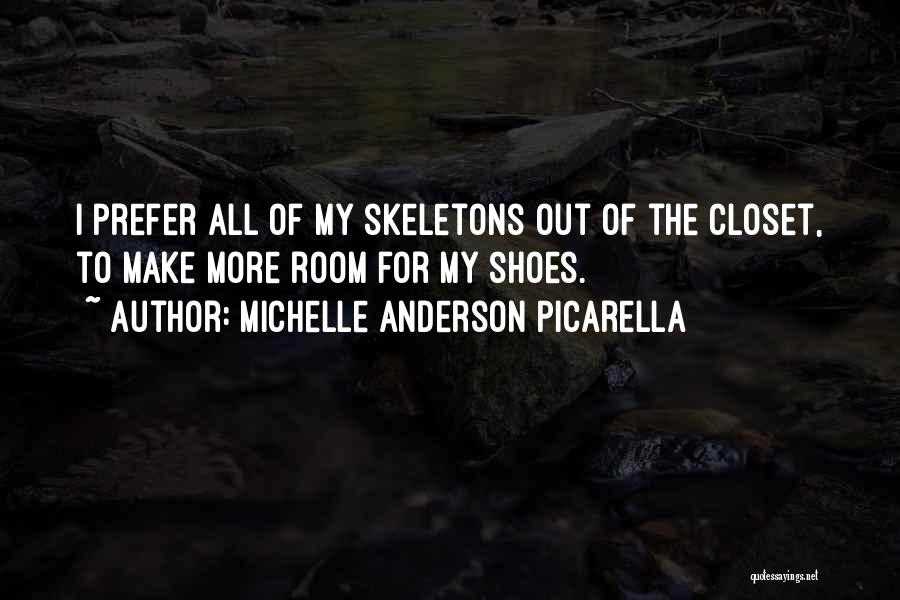 Skeletons In Your Closet Quotes By Michelle Anderson Picarella
