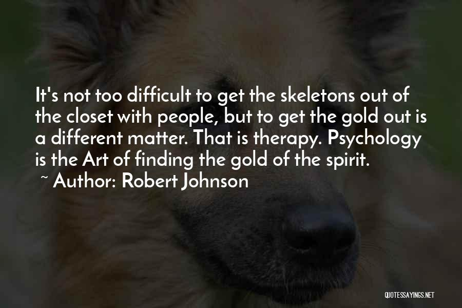 Skeletons In Your Closet Quotes By Robert Johnson