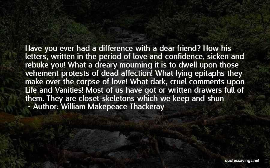 Skeletons In Your Closet Quotes By William Makepeace Thackeray