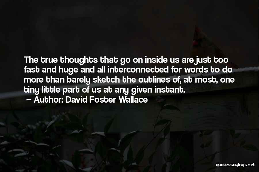 Sketch Quotes By David Foster Wallace