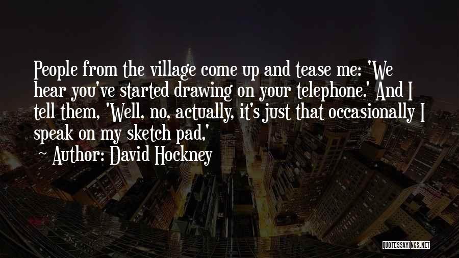 Sketch Quotes By David Hockney