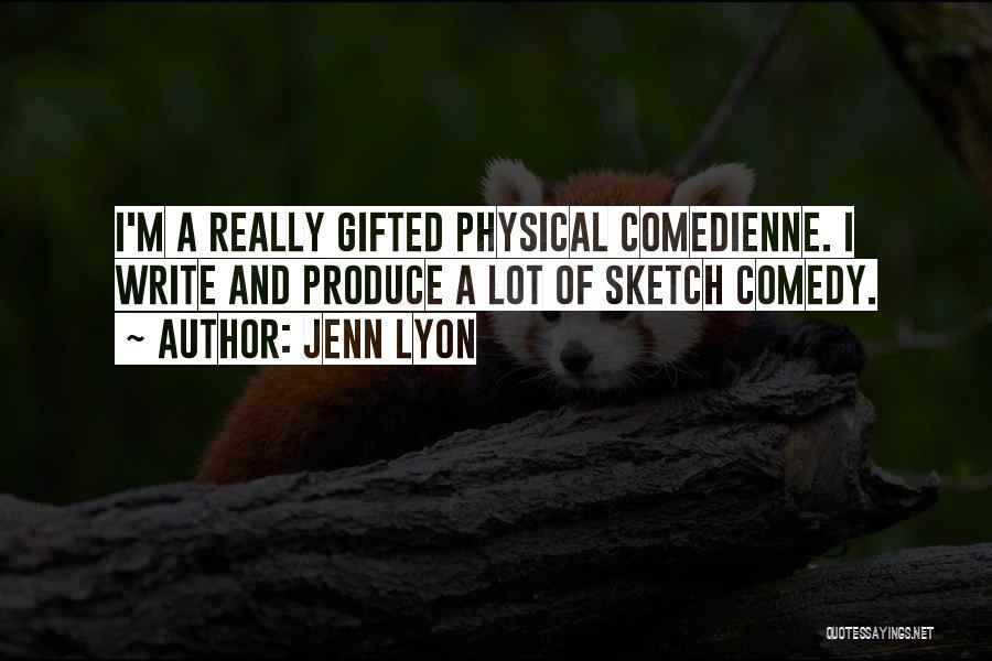 Sketch Quotes By Jenn Lyon