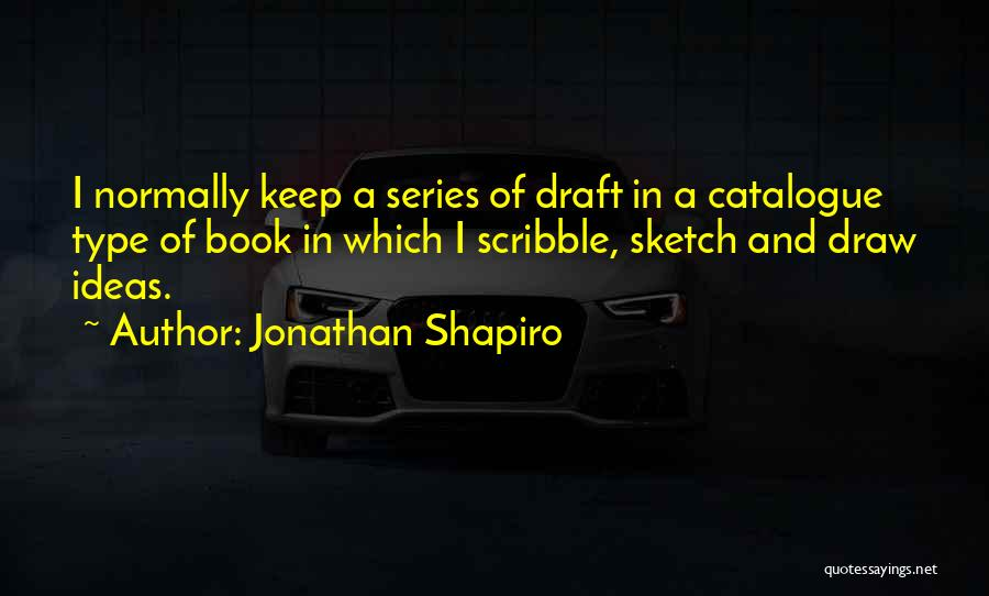 Sketch Quotes By Jonathan Shapiro