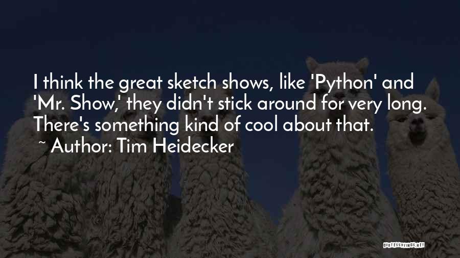Sketch Quotes By Tim Heidecker